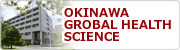 OKINAWA GROBAL HEALTH SCIENCE